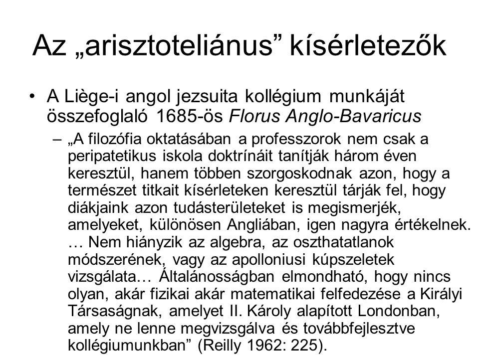 """Az """"arisztoteliánus"""" kísérletezők A Liège-i angol jezsuita kollégium munkáját összefoglaló 1685-ös Florus Anglo-Bavaricus –""""A filozófia oktatásában a"""