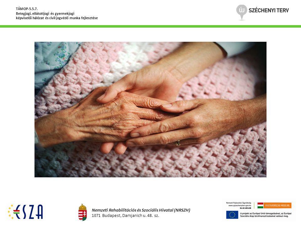 TÁMOP-5.5.7. Betegjogi, ellátottjogi és gyermekjogi képviselői hálózat és civil jogvédő munka fejlesztése Nemzeti Rehabilitációs és Szociális Hivatal