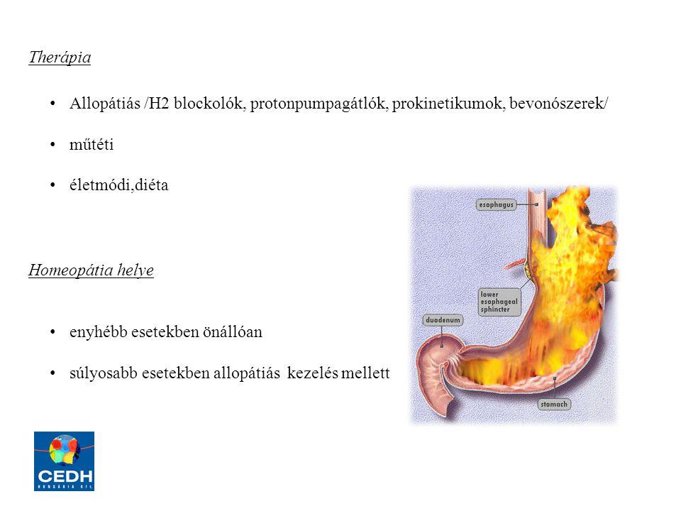 Therápia Allopátiás /H2 blockolók, protonpumpagátlók, prokinetikumok, bevonószerek/ műtéti életmódi,diéta Homeopátia helye enyhébb esetekben önállóan súlyosabb esetekben allopátiás kezelés mellett