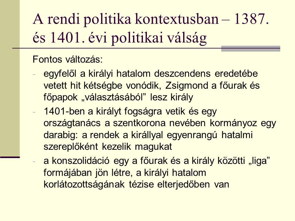 A rendi politika kontextusban – 1387. és 1401.
