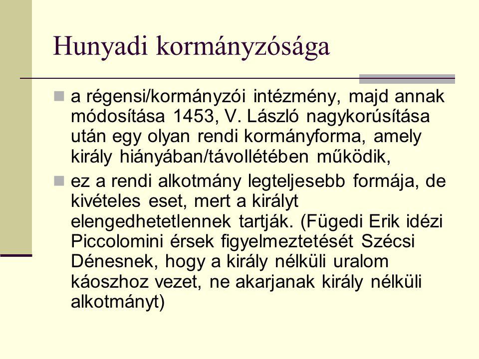 Hunyadi kormányzósága a régensi/kormányzói intézmény, majd annak módosítása 1453, V.