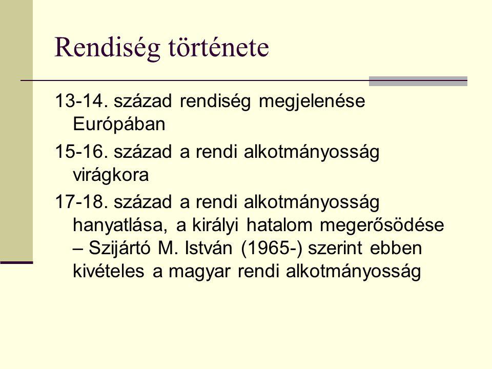 Rendiség története 13-14. század rendiség megjelenése Európában 15-16.