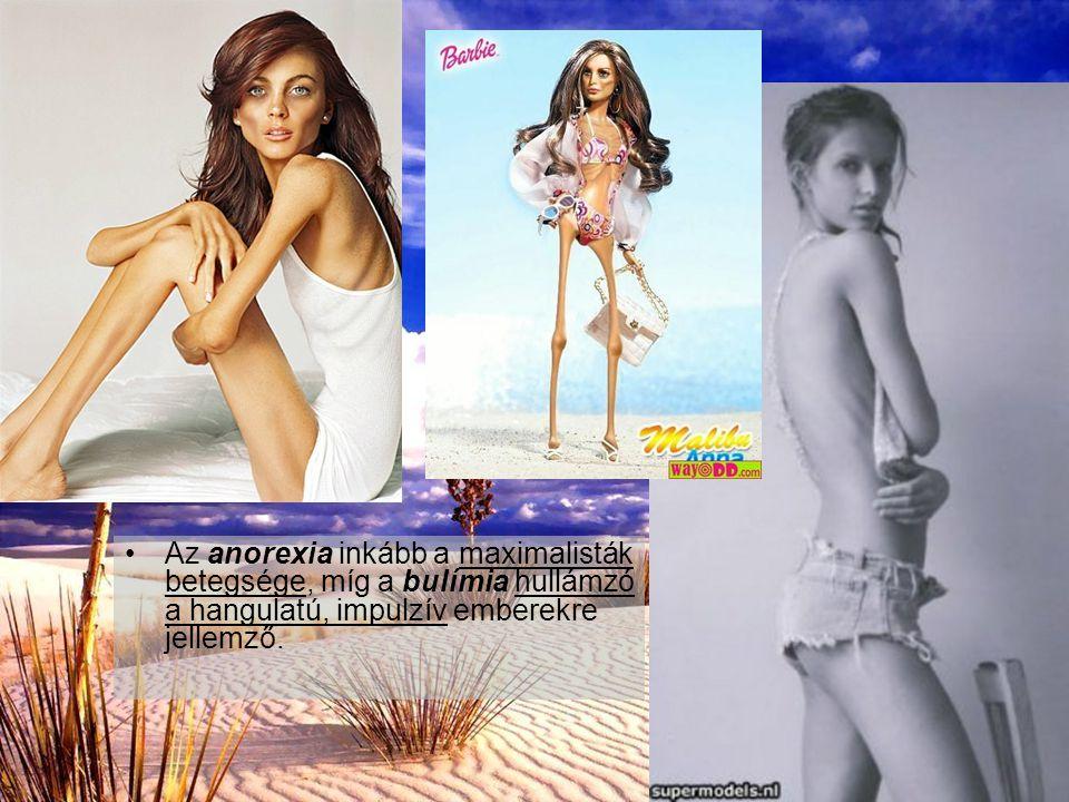 Az anorexia inkább a maximalisták betegsége, míg a bulímia hullámzó a hangulatú, impulzív emberekre jellemző.
