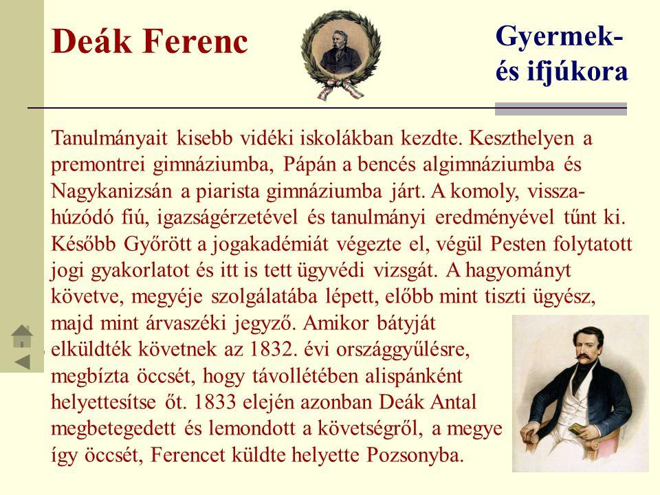 Deák Ferenc Gyermek- és ifjúkora Tanulmányait kisebb vidéki iskolákban kezdte. Keszthelyen a premontrei gimnáziumba, Pápán a bencés algimnáziumba és N