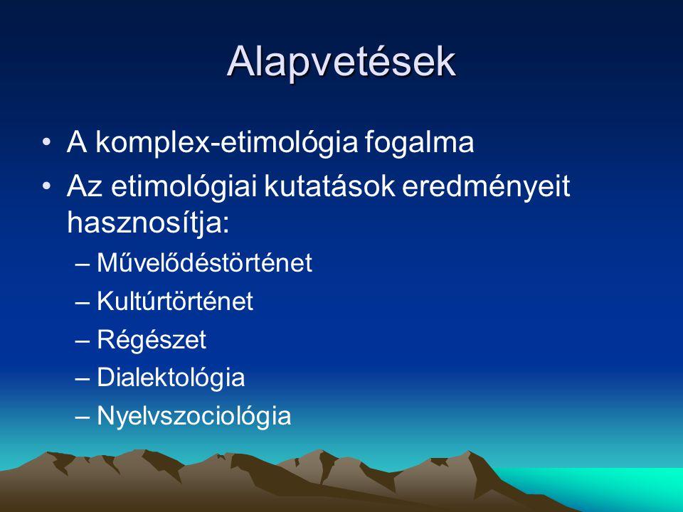 Az etimológiai kutatások fejlődése itthon Újgrammatikus iskola hatására megnövekedett az érdeklődés az etimológia iránt (Gombocz Zoltán-Melich János : Magyar etymológiai szótár).