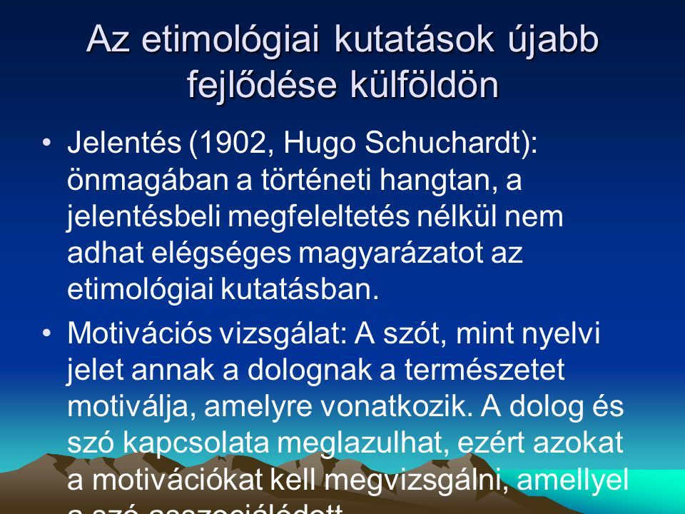 Szláv jövevényszavak Művelődéstörténeti kritérium: –Honfoglalás kori szláv szavak az állami élet alapfogalmai, és a konyhakerti földműveléssel, istállózó állattartással kapcsolatosak Szóföldrajzi kritérium: –Varkocs: a szlovákból terjedt át a palócba, majd onnan terjedt el más nyelvjárásainkba.