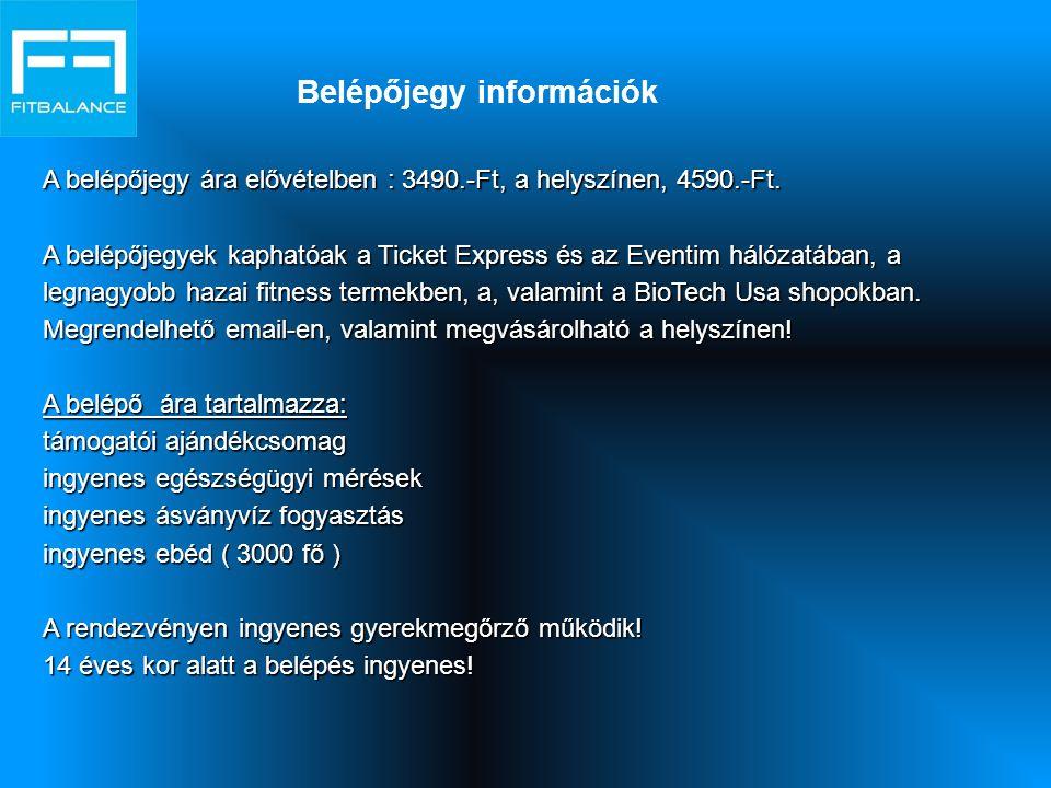 Belépőjegy információk A belépőjegy ára elővételben : 3490.-Ft, a helyszínen, 4590.-Ft. A belépőjegyek kaphatóak a Ticket Express és az Eventim hálóza
