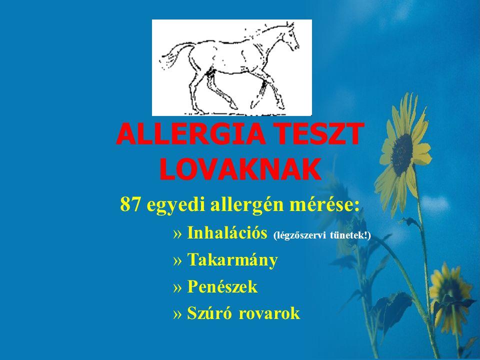 A teljes allergén panel Füvek: Réti perje, Árva rozsnok, Csomós ebír, Veres csenkesz, Csillagpázsit, Fenyércirok, Fehér tippan, Mezei komócsin, Pelyhe