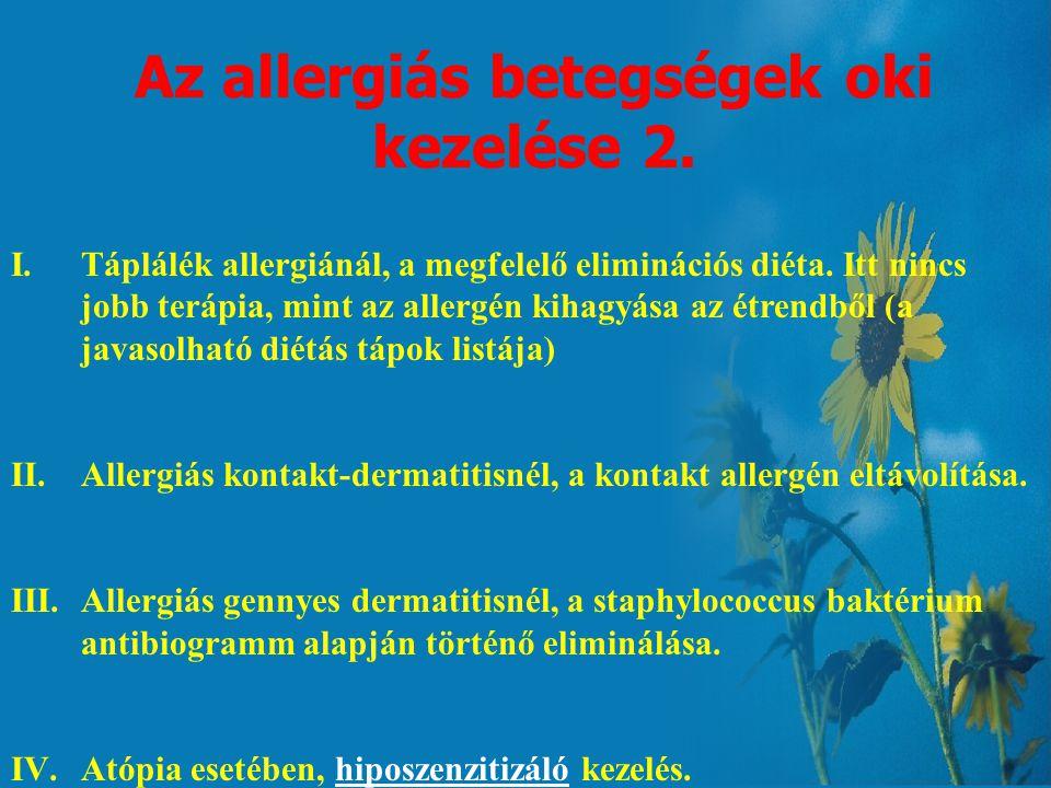 Az allergiás reakciók kezelésének lehetőségei 1. 1.Az allergén eliminálása, megelőzés 2.Anti IgE adagolás 3.Immunválasz eltolása Th1 irányba IFNgamma