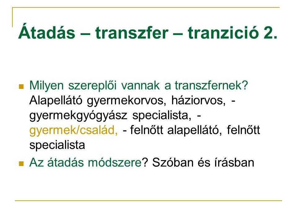 Átadás – transzfer – tranzició 2.Milyen szereplői vannak a transzfernek.