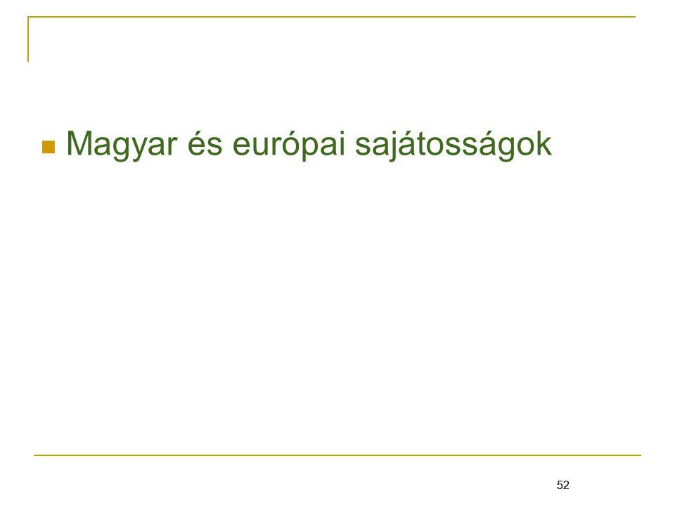 52 Magyar és európai sajátosságok 52