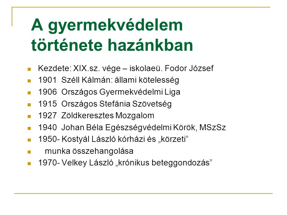 A gyermekvédelem története hazánkban Kezdete: XIX.sz.