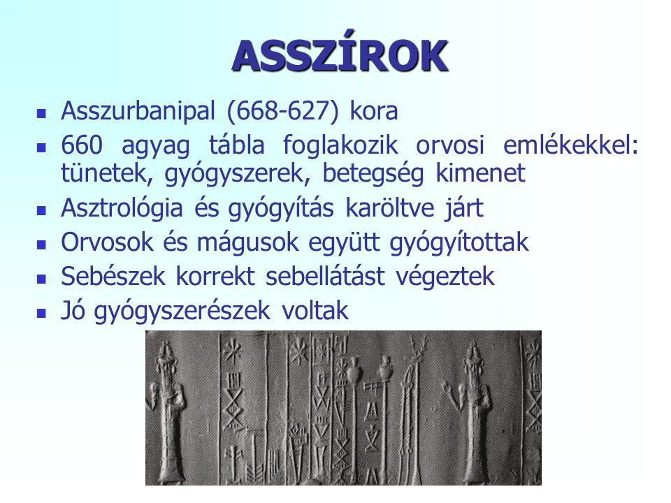 ASSZÍROK Asszurbanipal (668-627) kora 660 agyag tábla foglakozik orvosi emlékekkel: tünetek, gyógyszerek, betegség kimenet Asztrológia és gyógyítás ka