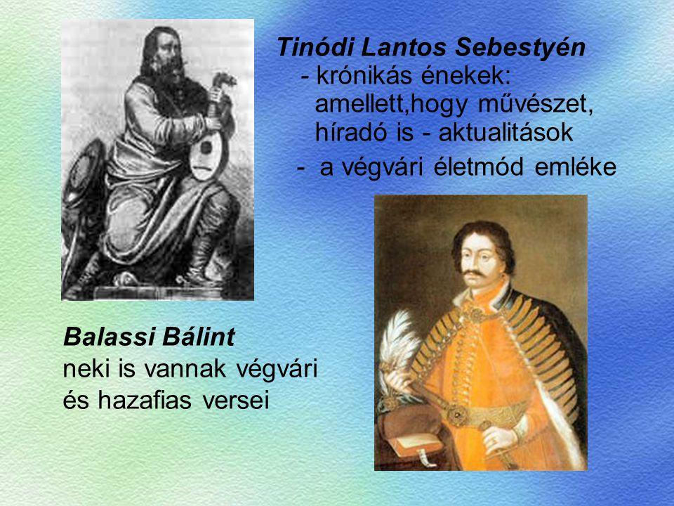 Tinódi Lantos Sebestyén - krónikás énekek: amellett,hogy művészet, híradó is - aktualitások - a végvári életmód emléke Balassi Bálint neki is vannak v