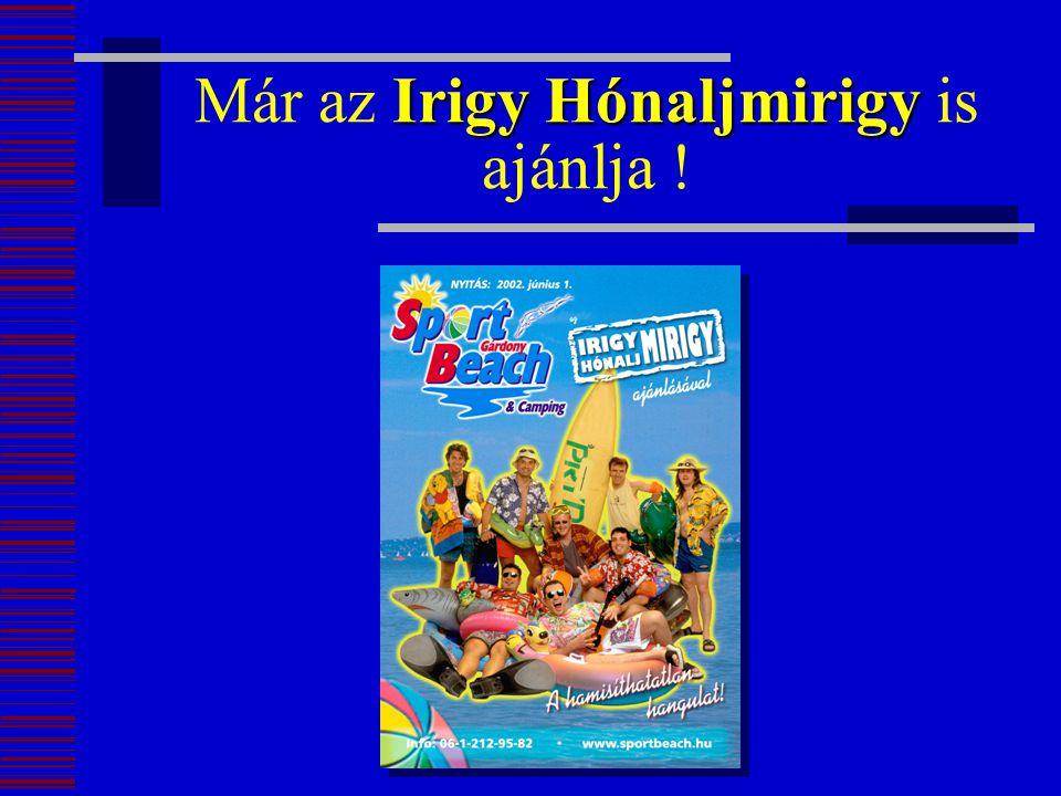 Irigy Hónaljmirigy Már az Irigy Hónaljmirigy is ajánlja !