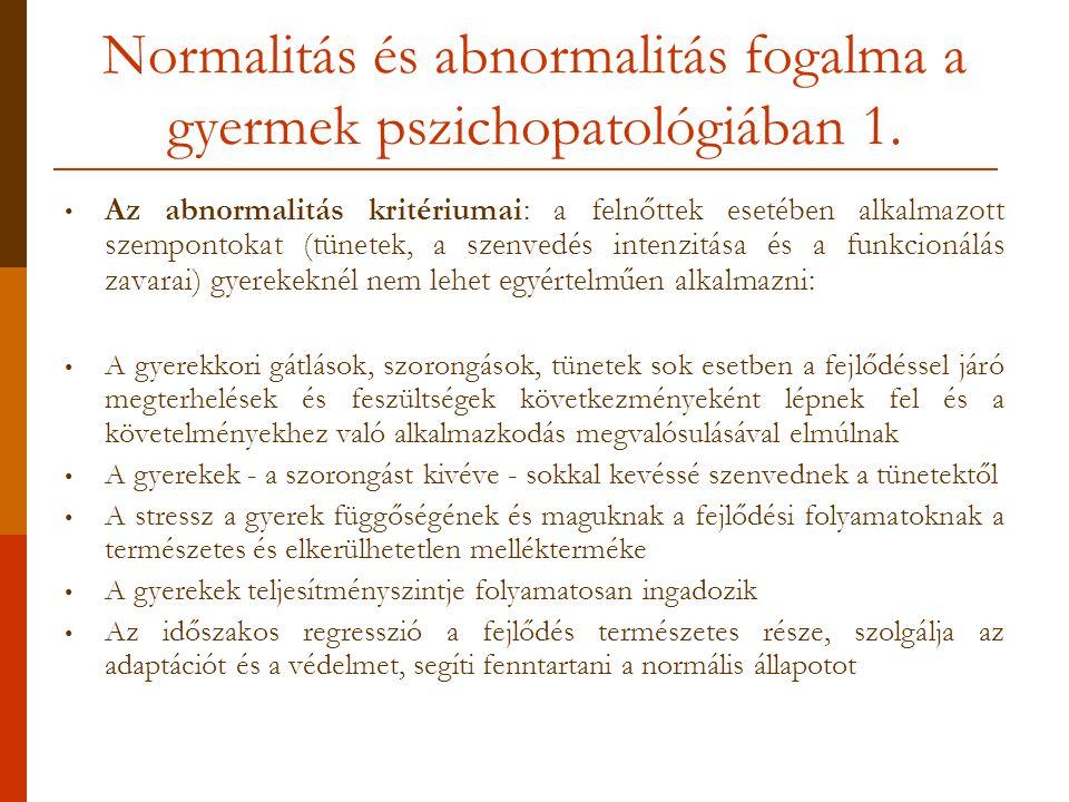Normalitás és abnormalitás fogalma a gyermek pszichopatológiában 1.