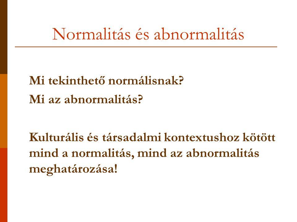 Normalitás és abnormalitás Mi tekinthető normálisnak.