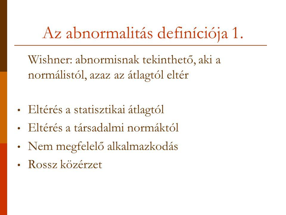 Az abnormalitás definíciója 2.A tipikust vagy a kívánatost tekintsük-e a normalitás kritériumának.