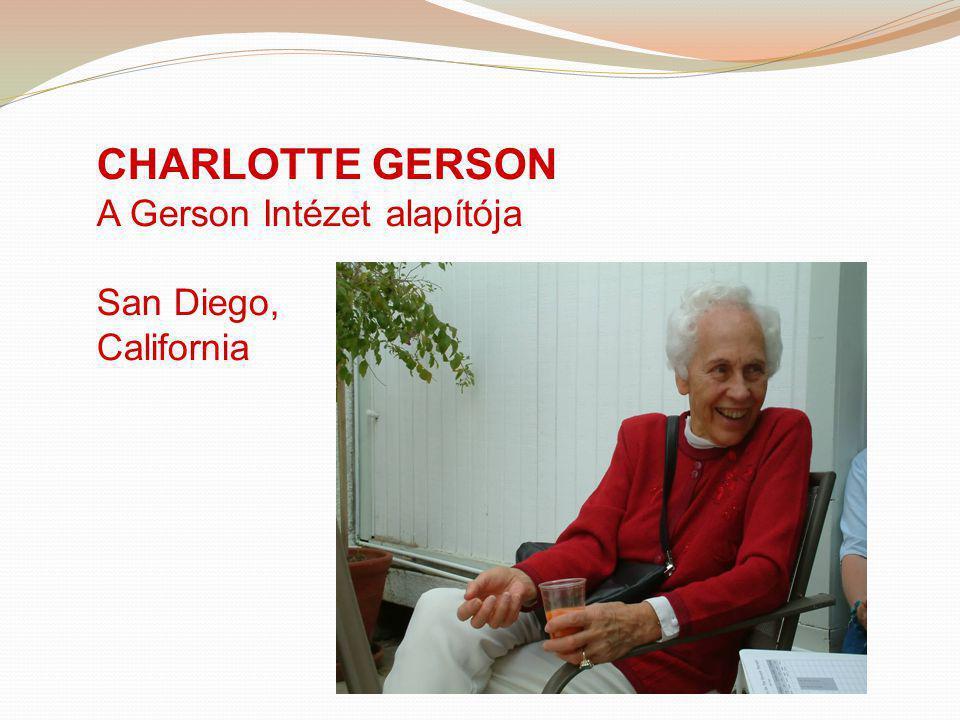 CHARLOTTE GERSON A Gerson Intézet alapítója San Diego, California