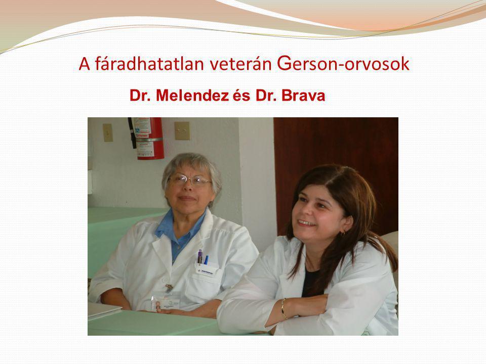 A fáradhatatlan veterán G erson-orvosok Dr. Melendez és Dr. Brava