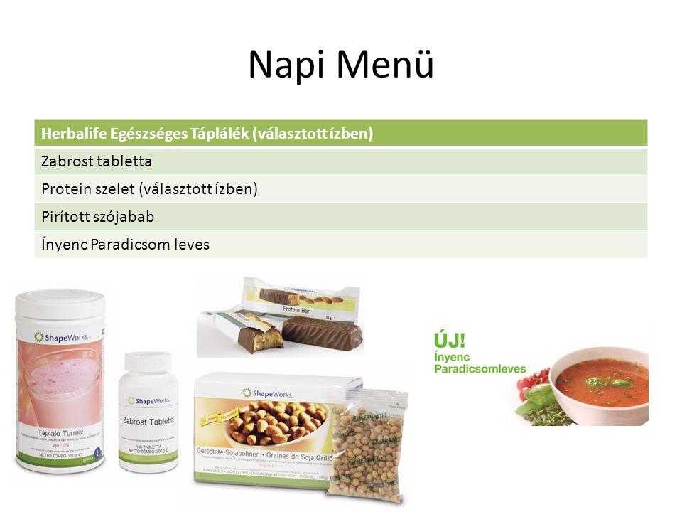 Napi Menü Herbalife Egészséges Táplálék (választott ízben) Zabrost tabletta Protein szelet (választott ízben) Pirított szójabab Ínyenc Paradicsom leves