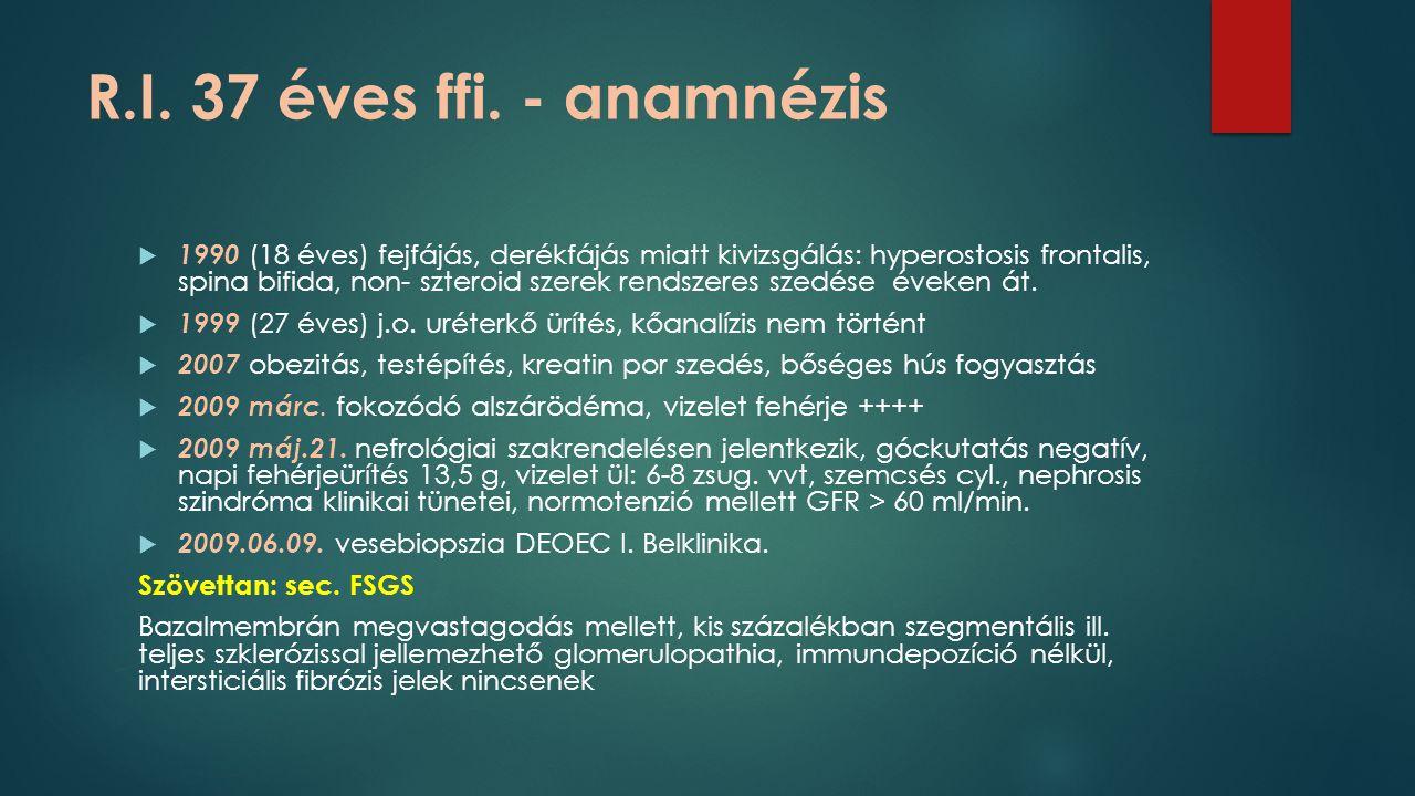 R.I. 37 éves ffi. - anamnézis  1990 (18 éves) fejfájás, derékfájás miatt kivizsgálás: hyperostosis frontalis, spina bifida, non- szteroid szerek rend