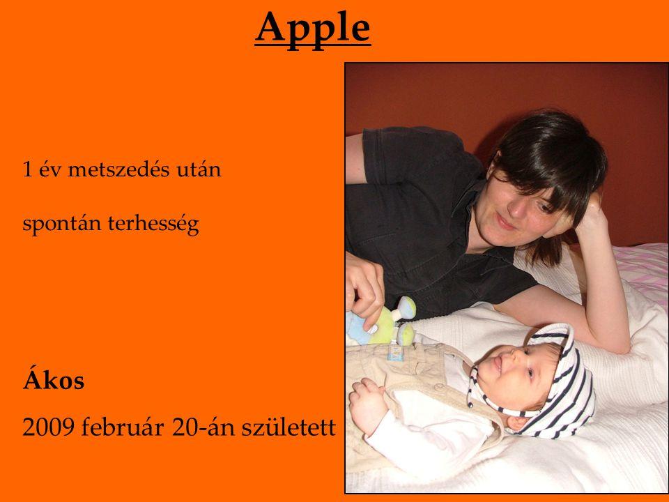 Apple 1 év metszedés után spontán terhesség Ákos 2009 február 20-án született