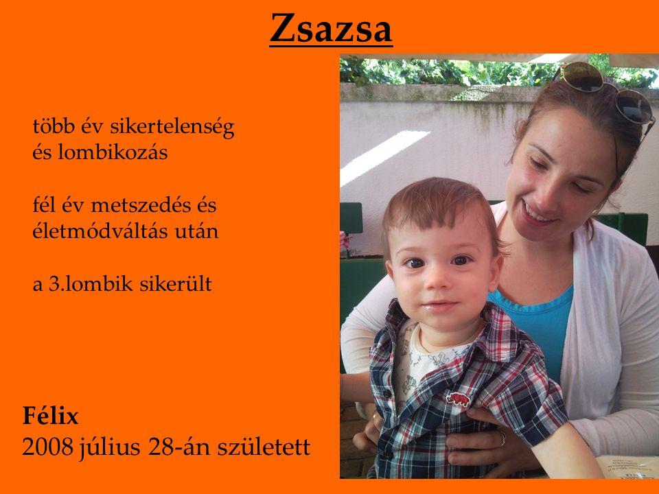Lyca sikertelen hormonkezelések után első metforminos hónapban spontán terhesség Besi 2008 december 20-án született