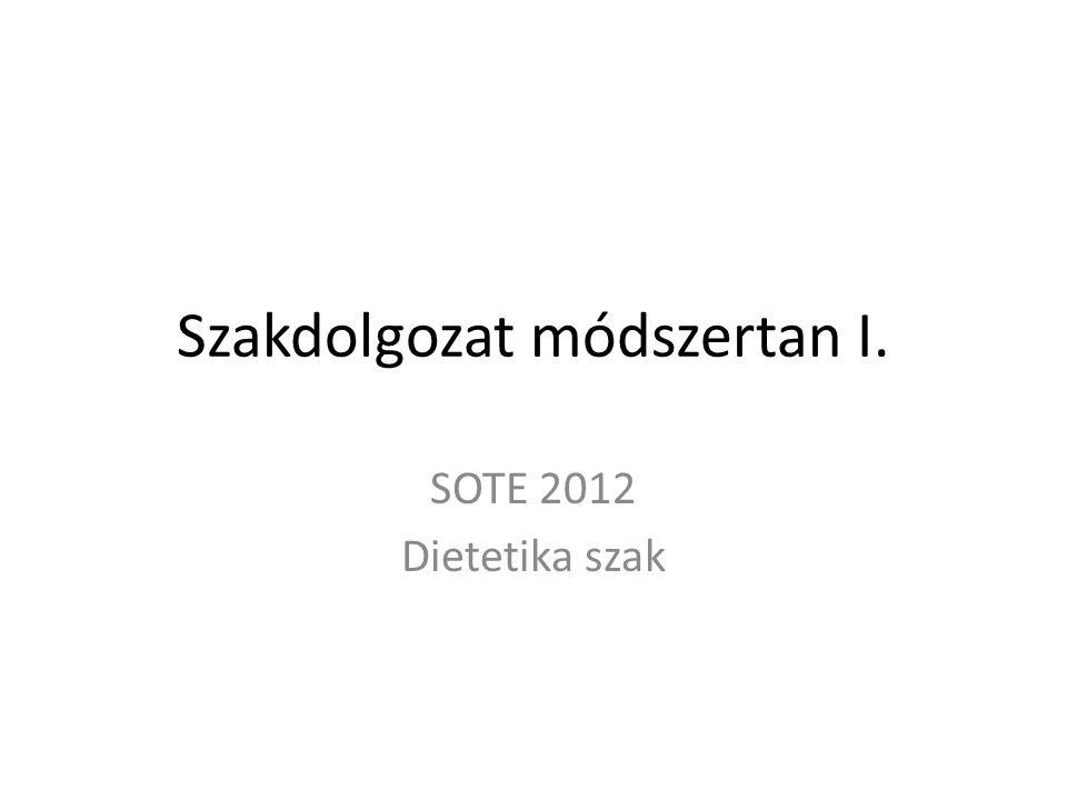 Szakdolgozat módszertan I. SOTE 2012 Dietetika szak