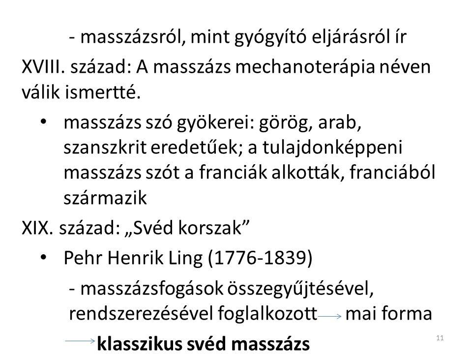 - masszázsról, mint gyógyító eljárásról ír XVIII.