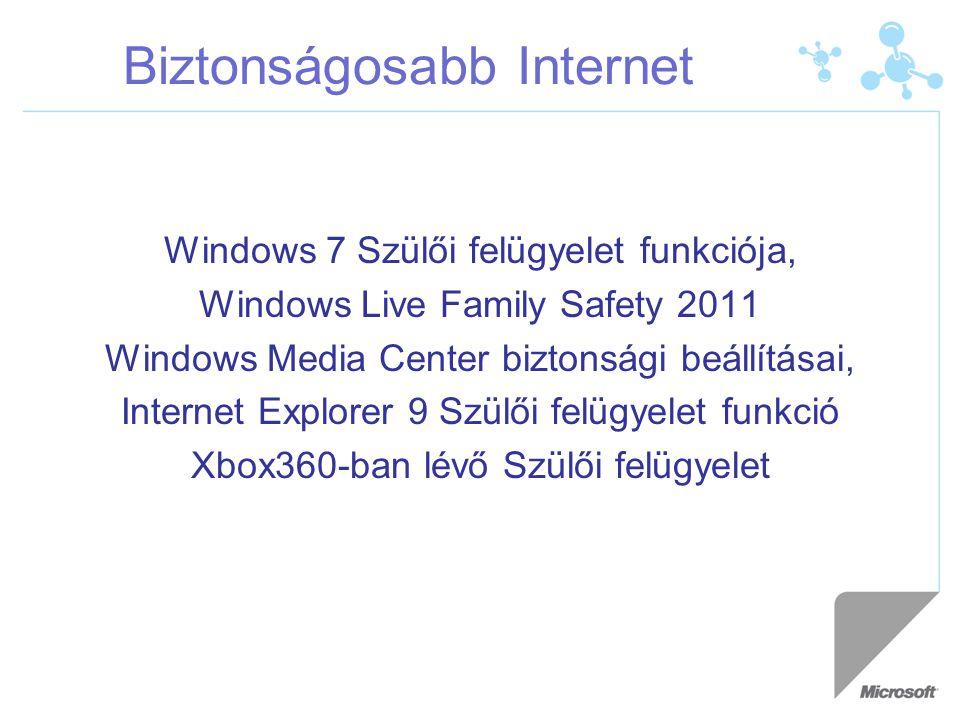Biztonságosabb Internet Windows 7 Szülői felügyelet funkciója, Windows Live Family Safety 2011 Windows Media Center biztonsági beállításai, Internet Explorer 9 Szülői felügyelet funkció Xbox360-ban lévő Szülői felügyelet