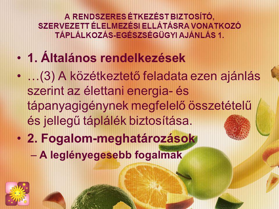 A RENDSZERES ÉTKEZÉST BIZTOSÍTÓ, SZERVEZETT ÉLELMEZÉSI ELLÁTÁSRA VONATKOZÓ TÁPLÁLKOZÁS-EGÉSZSÉGÜGYI AJÁNLÁS 11.