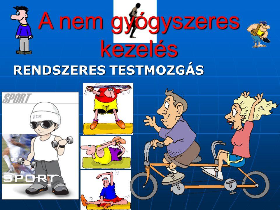 A nem gyógyszeres kezelés RENDSZERES TESTMOZGÁS