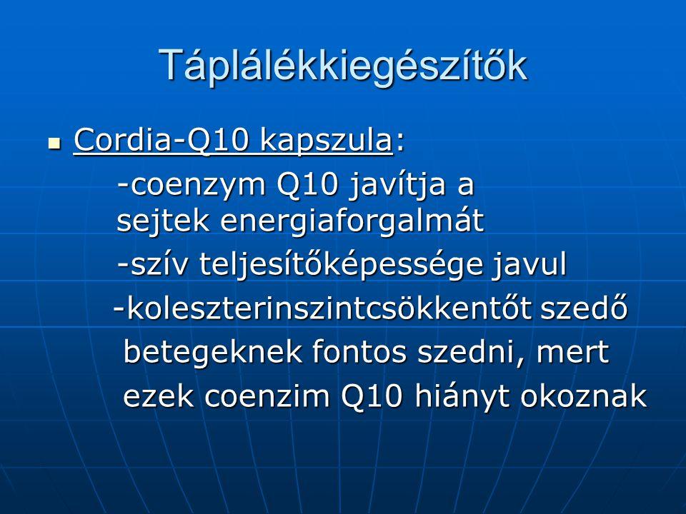 Táplálékkiegészítők Cordia-Q10 kapszula: Cordia-Q10 kapszula: -coenzym Q10 javítja a sejtek energiaforgalmát -coenzym Q10 javítja a sejtek energiaforgalmát -szív teljesítőképessége javul -koleszterinszintcsökkentőt szedő -koleszterinszintcsökkentőt szedő betegeknek fontos szedni, mert betegeknek fontos szedni, mert ezek coenzim Q10 hiányt okoznak ezek coenzim Q10 hiányt okoznak