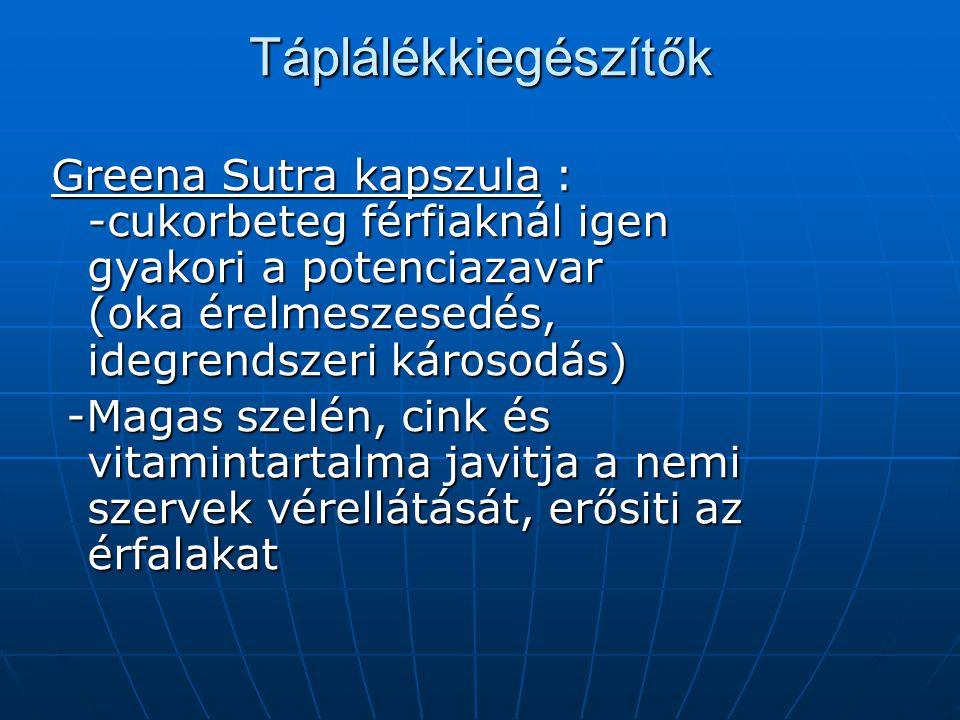 Táplálékkiegészítők Greena Sutra kapszula : -cukorbeteg férfiaknál igen gyakori a potenciazavar (oka érelmeszesedés, idegrendszeri károsodás) -Magas s