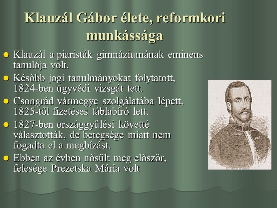 Klauzál Gábor élete, reformkori munkássága Klauzál a piaristák gimnáziumának eminens tanulója volt. Klauzál a piaristák gimnáziumának eminens tanulója