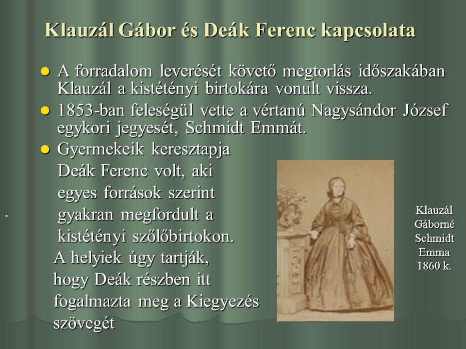 Klauzál Gábor és Deák Ferenc kapcsolata A forradalom leverését követő megtorlás időszakában Klauzál a kistétényi birtokára vonult vissza. A forradalom