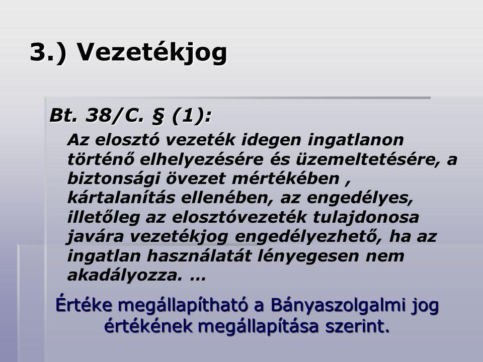 3.) Vezetékjog Bt.38/C.