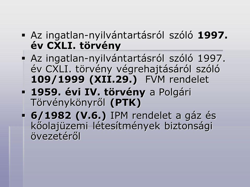  Az ingatlan-nyilvántartásról szóló 1997. év CXLI. törvény  Az ingatlan-nyilvántartásról szóló 1997. év CXLI. törvény végrehajtásáról szóló 109/1999