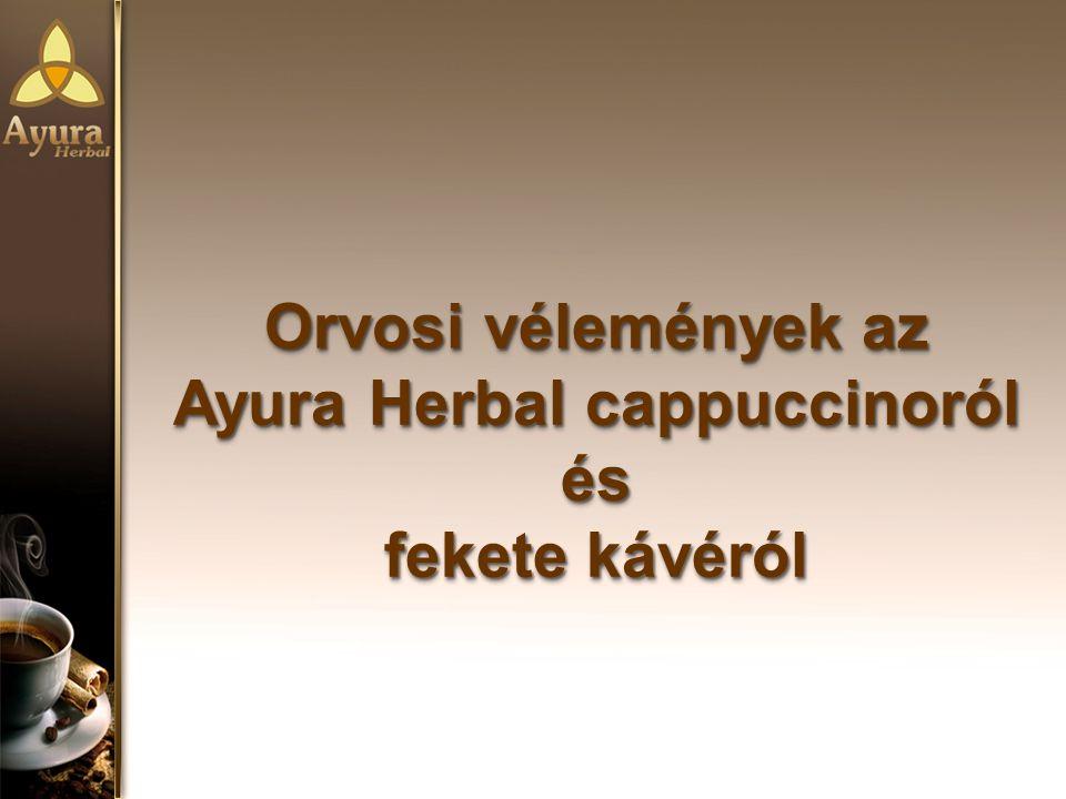 Orvosi vélemények az Ayura Herbal cappuccinoról és fekete kávéról Orvosi vélemények az Ayura Herbal cappuccinoról és fekete kávéról