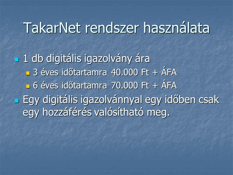 TakarNet rendszer használata 1 db digitális igazolvány ára 1 db digitális igazolvány ára 3 éves időtartamra 40.000 Ft + ÁFA 3 éves időtartamra 40.000 Ft + ÁFA 6 éves időtartamra 70.000 Ft + ÁFA 6 éves időtartamra 70.000 Ft + ÁFA Egy digitális igazolvánnyal egy időben csak egy hozzáférés valósítható meg.