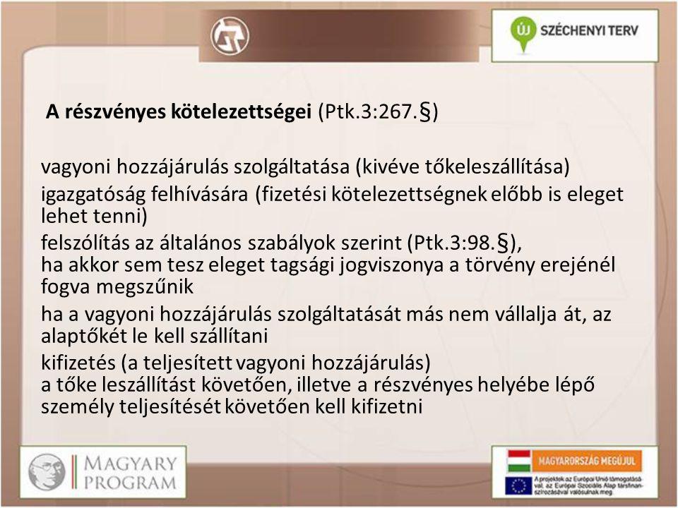 A részvényes kötelezettségei (Ptk.3:267.§) vagyoni hozzájárulás szolgáltatása (kivéve tőkeleszállítása) igazgatóság felhívására (fizetési kötelezettsé