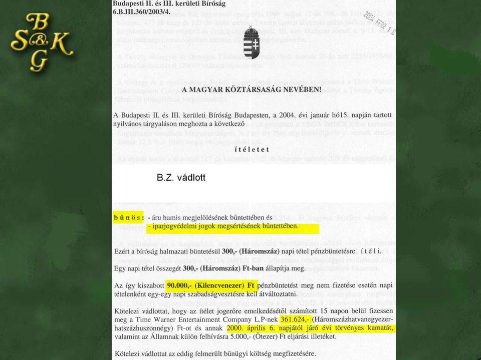 Jogsértés felderítésének éve: 1999 Ítélet meghozatalának éve: 2004