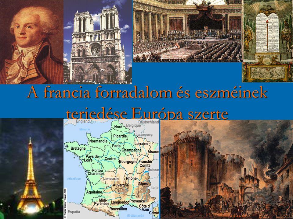 A francia forradalom és eszméinek terjedése Európa szerte