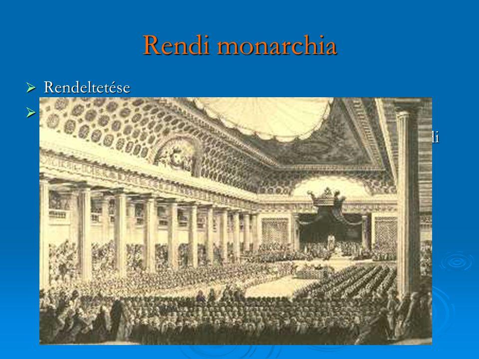 Rendi monarchia  Rendeltetése  K- Európa: XIV.- XV. szd.-ban itt is létrejönnek a rendek és a rendi monarchia XIV.- XV. szd.-ban itt is létrejönnek