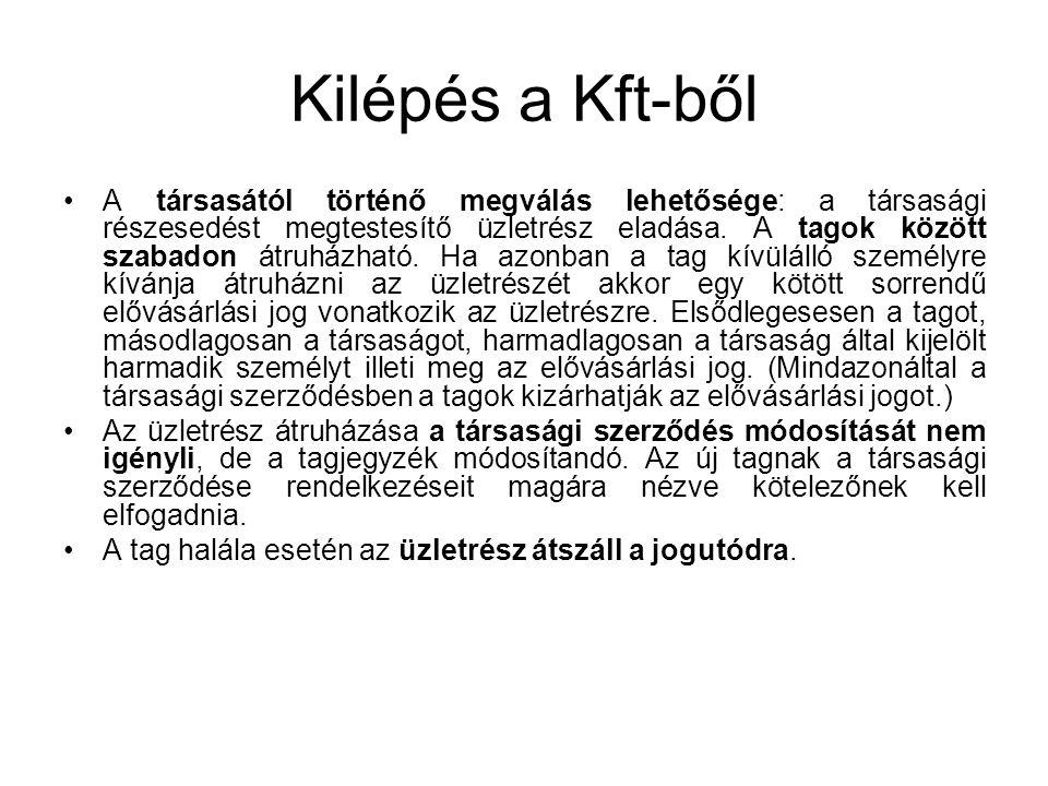 Kilépés a Kft-ből A társasától történő megválás lehetősége: a társasági részesedést megtestesítő üzletrész eladása. A tagok között szabadon átruházhat