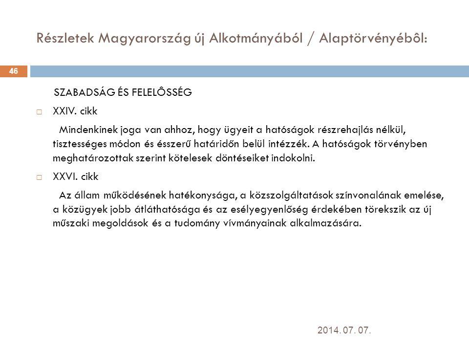 Részletek Magyarország új Alkotmányából / Alaptörvényébôl: SZABADSÁG ÉS FELELÔSSÉG  XXIV.