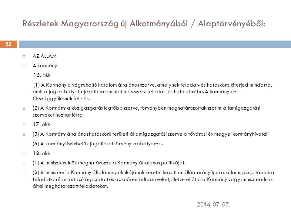 Részletek Magyarország új Alkotmányából / Alaptörvényéből:  AZ ÁLLAM  A kormány 15.