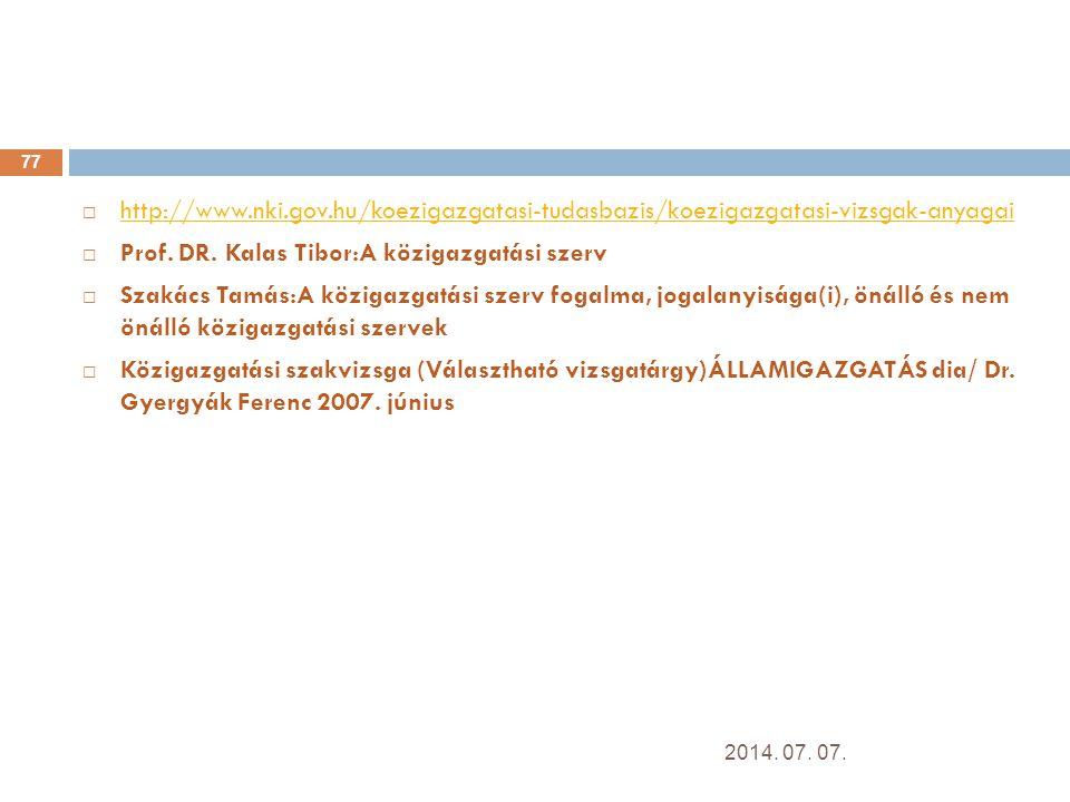  http://www.nki.gov.hu/koezigazgatasi-tudasbazis/koezigazgatasi-vizsgak-anyagai http://www.nki.gov.hu/koezigazgatasi-tudasbazis/koezigazgatasi-vizsgak-anyagai  Prof.