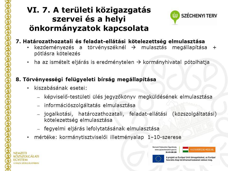 7. Határozathozatali és feladat-ellátási kötelezettség elmulasztása kezdeményezés a törvényszéknél  mulasztás megállapítása + pótlásra kötelezés ha a